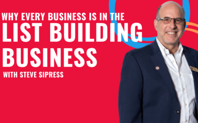 Episode 4: Why Every Business Should Be List Building With Guest Steve Sipress